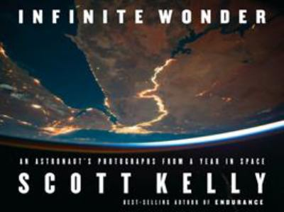 Cover image for Infinite wonder : an astronaut's photographs from a year in space