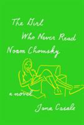 Cover image for The girl who never read Noam Chomsky