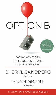 Cover image for Option B : facing adversity, building resilience, and finding joy
