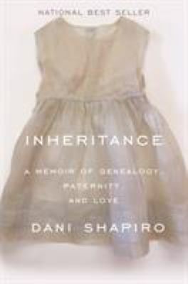 Cover image for Inheritance : a memoir of genealogy, paternity, and love