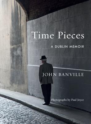 Cover image for Time pieces : a Dublin memoir