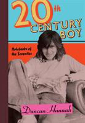 Cover image for 20th-century boy : notebooks of the seventies