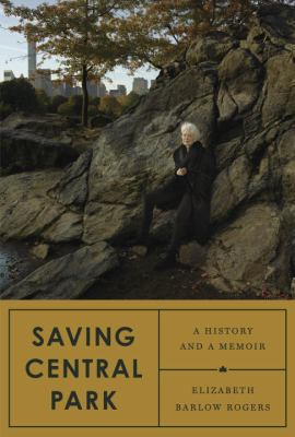 Cover image for Saving Central Park : a history and a memoir
