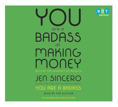 Cover image for You are a badass at making money : master the mindset of wealth