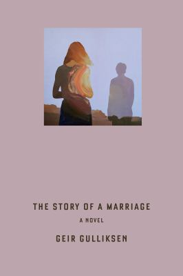 Cover image for The story of a marriage : a novel