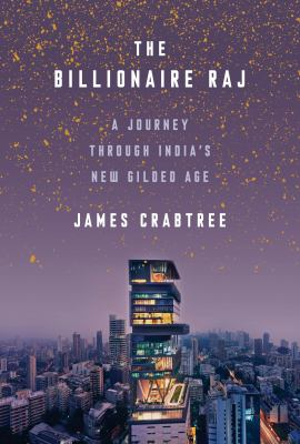 Cover image for The billionaire raj : a journey through India's new gilded age