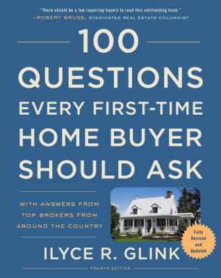 Cover image for 100 questions every first-time home buyer should ask : with answers from top brokers from around the country