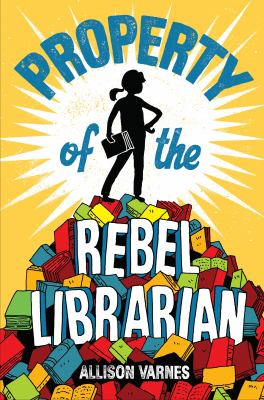 Cover image for Property of the rebel librarian