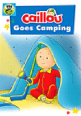 Cover image for Caillou. Caillou goes camping