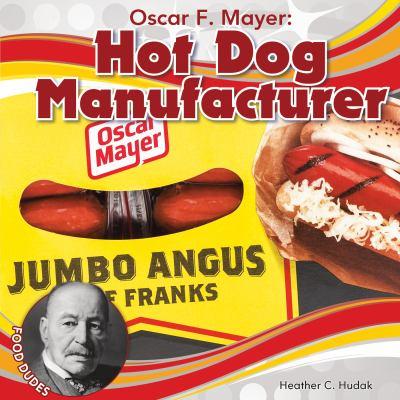 Cover image for Oscar F. Mayer : hot dog manufacturer