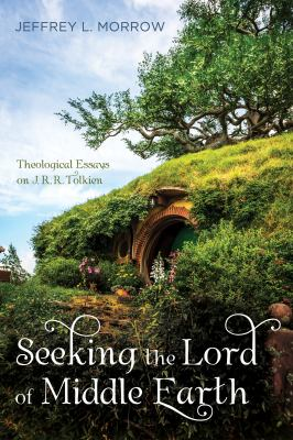 Cover image for Seeking the Lord of Middle Earth : theological essays on J. R. R. Tolkien