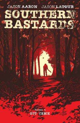 Cover image for Southern bastards. Volume 4, Gut check
