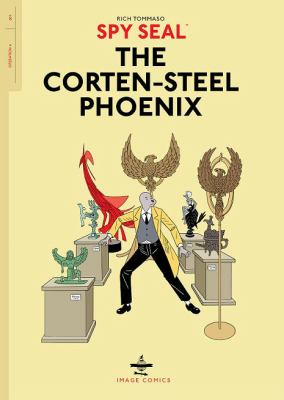 Cover image for Spy Seal. Vol.1, The Corten-Steel Phoenix