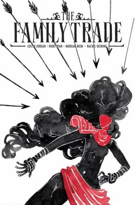 Cover image for The family trade. Vol. 1