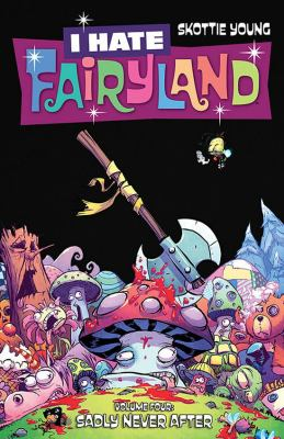 Cover image for I hate Fairyland. Volume four, Sadly never after