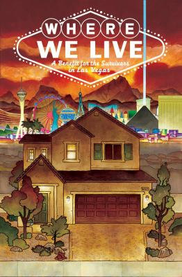 Cover image for Where we live : a benefit for the survivors in Las Vegas