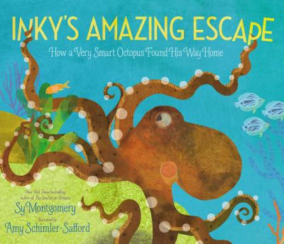 Cover image for Inky's amazing escape : how a very smart octopus found his way home