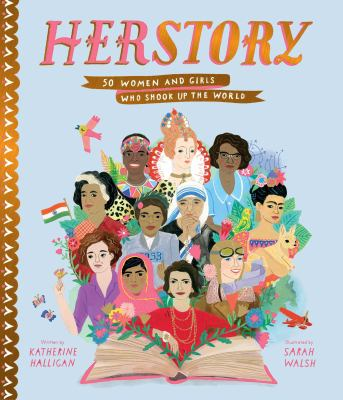 Cover image for HerStory : 50 women and girls who shook up the world