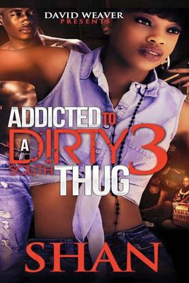 Cover image for Addicted to a dirty south thug 3