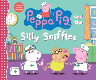 Cover image for Peppa Pig and the silly sniffles.