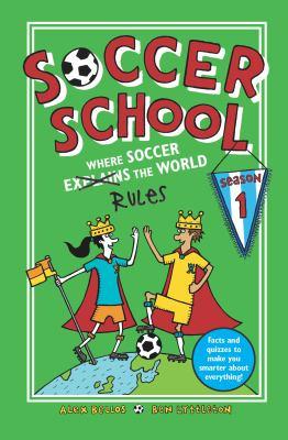 Cover image for Soccer school. Season 1, Where soccer rules the world