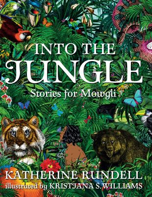 Cover image for Into the jungle : stories for Mowgli