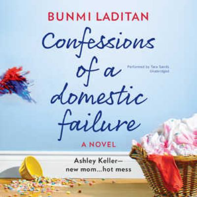 Cover image for Confessions of a domestic failure : a novel