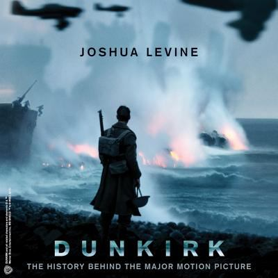 Cover image for Dunkirk : the history behind the major motion picture