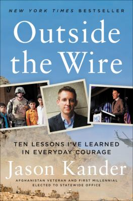 Cover image for Outside the wire  : ten lessons I've learned in everyday courage