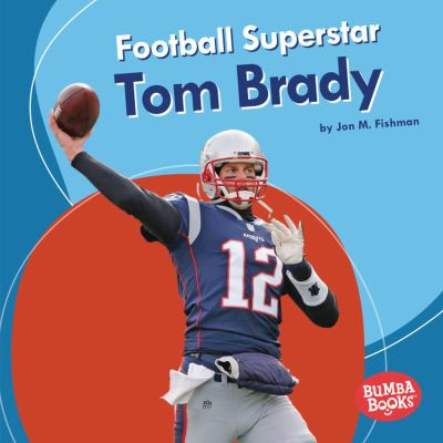 Cover image for Football superstar Tom Brady