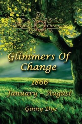 Cover image for Glimmers of Change : January-August 1866