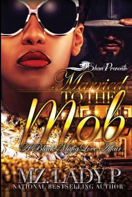 Cover image for Married to the Mob : a Black Mafia love affair