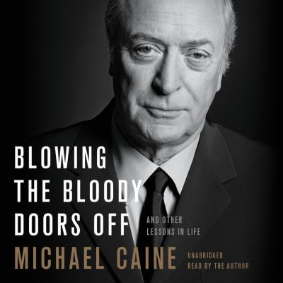Cover image for Blowing the bloody doors off : and other lessons in life