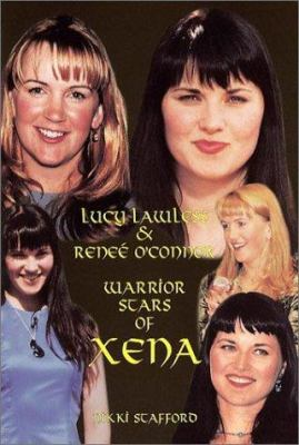 Cover image for Lucy Lawless, Reneé O'Connor : warrior stars of Xena
