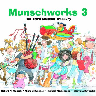 Cover image for Munschworks 3 : the third Munsch treasury