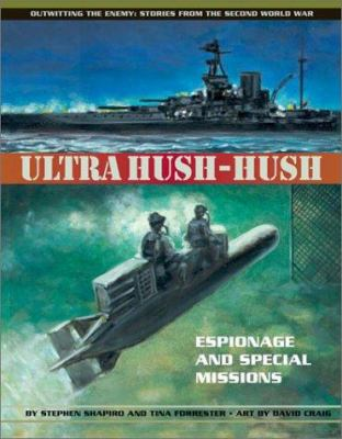 Cover image for Ultra hush-hush : espionage and special missions