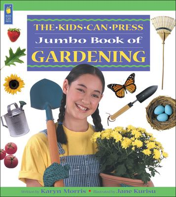 Cover image for The Kids Can Press jumbo book of gardening