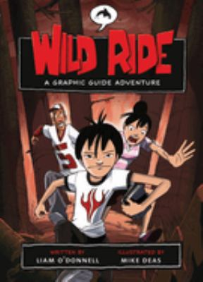 Cover image for Wild ride : a graphic guide adventure