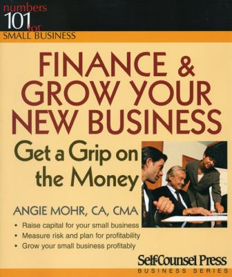 Cover image for Finance & grow your new business : get a grip on the money