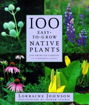 Cover image for 100 easy-to-grow native plants for American gardens in temperate zones