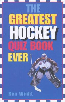 Cover image for The greatest hockey quiz book ever