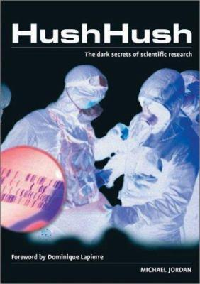 Cover image for Hush, hush : the dark secrets of scientific research