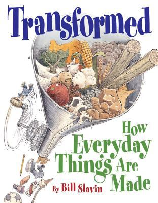 Cover image for Transformed : how everyday things are made