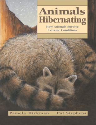 Cover image for Animals hibernating : how animals survive extreme conditions