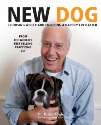 Cover image for New dog : choosing wisely and ensuring a happily ever after