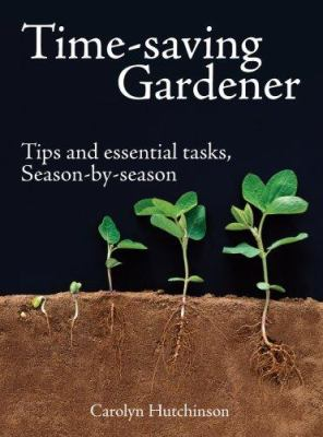 Cover image for Time-saving gardener : tips and essential tasks, season by season