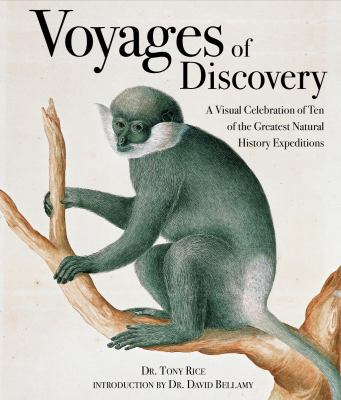 Cover image for Voyages of discovery : a visual celebration of ten of the greatest natural history expeditions