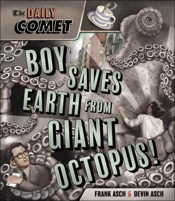 Cover image for The Daily comet : boy saves Earth from giant octopus