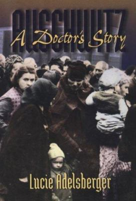 Cover image for Auschwitz : a doctor's story