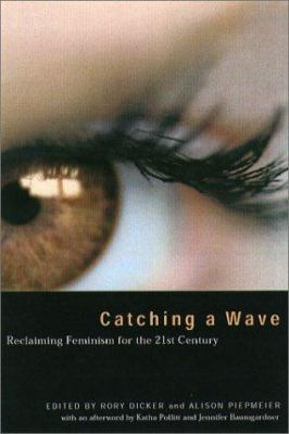 Cover image for Catching a wave : reclaiming feminism for the 21st century